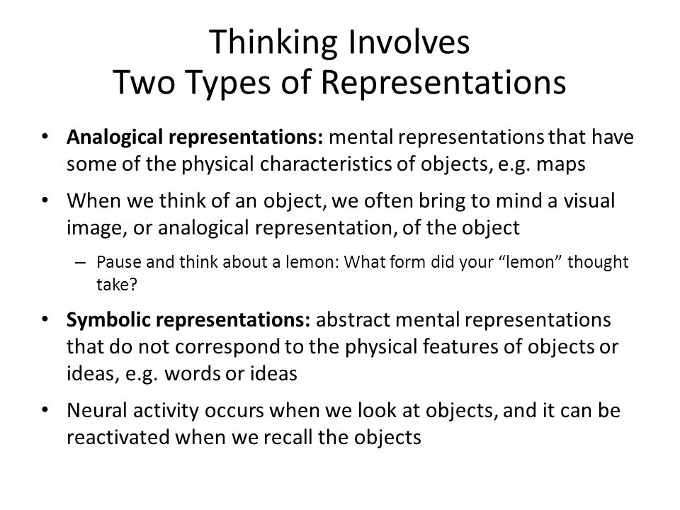 Thinking Involves Two Types of Representations