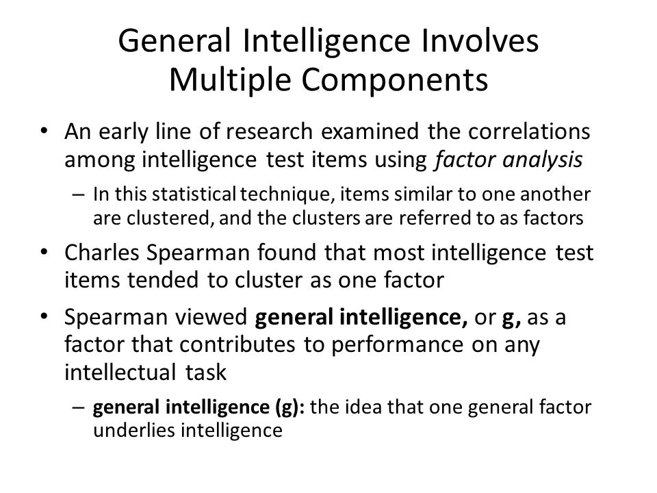 General Intelligence Involves Multiple Components