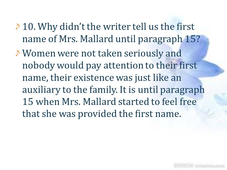 10. Why didn't the writer tell us the first name of Mrs