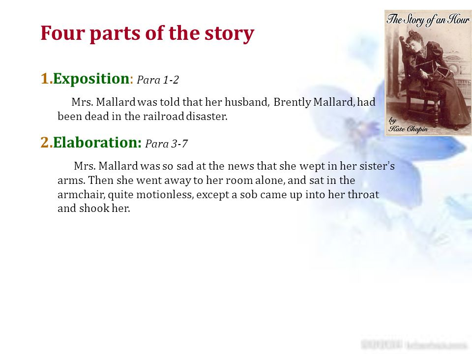 Four parts of the story 1.Exposition: Para 1-2 2.Elaboration: Para 3-7