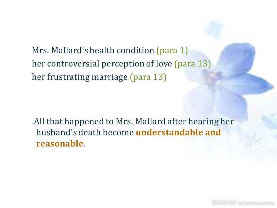 Mrs. Mallard s health condition (para 1)