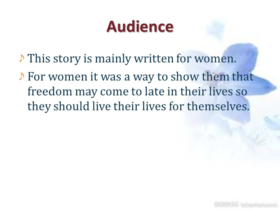Audience This story is mainly written for women.