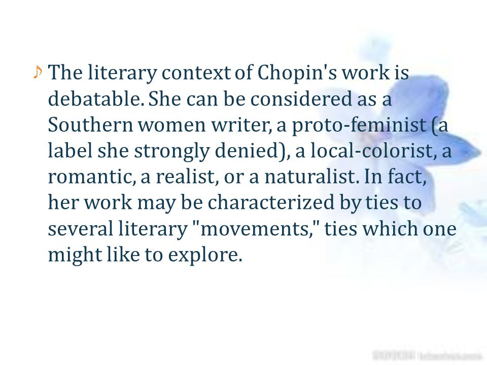The literary context of Chopin s work is debatable