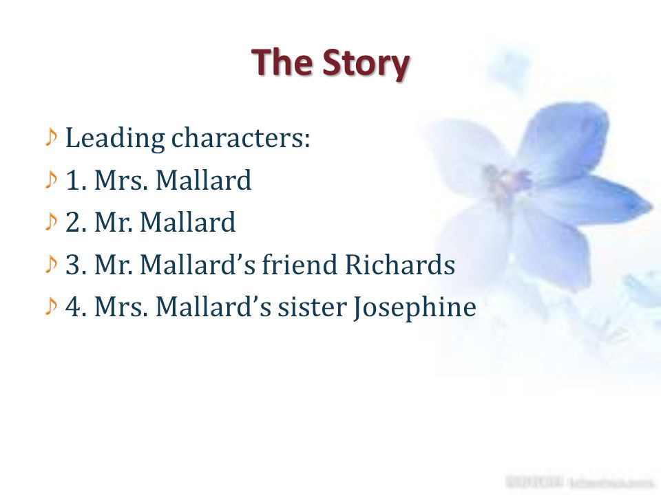 "an analysis of the character of mrs mallard in the story of an hour by kate chopin Analysis of ""the story of an hour"" in her story ""the story of an hour,"" kate chopin (1894) uses imagery and descriptive detail to contrast the rich possibilities for which mrs mallard yearns, given the drab reality of her everyday life."
