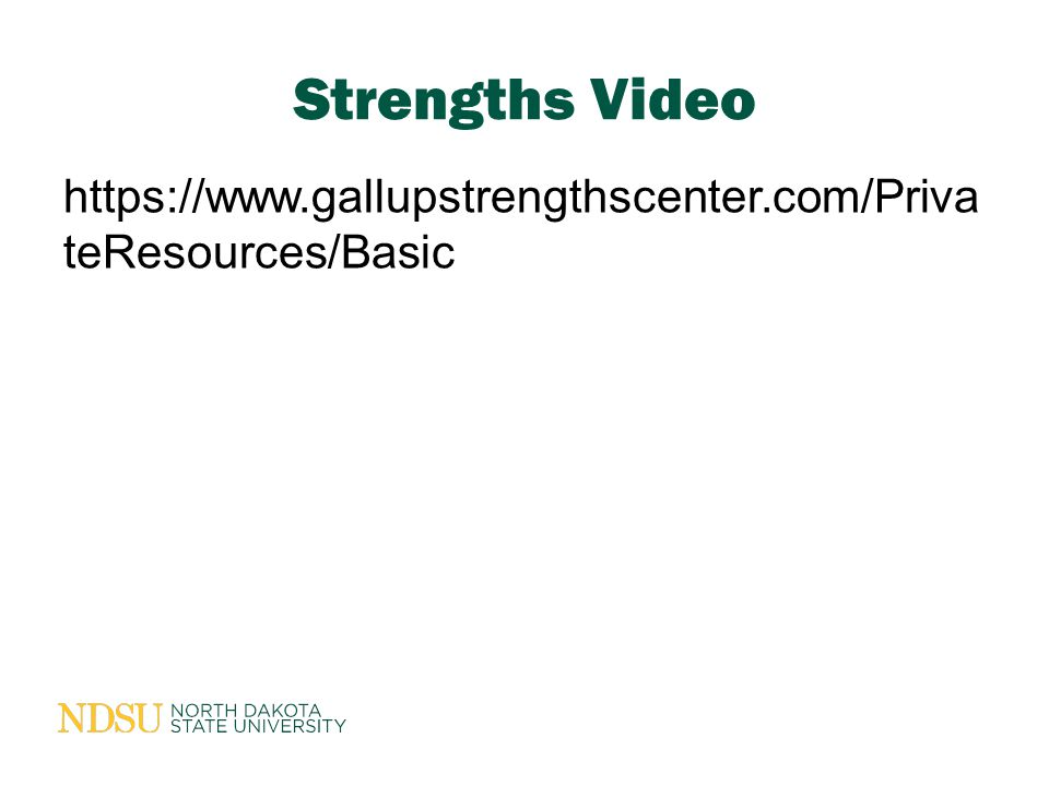 Strengths Video https://www.gallupstrengthscenter.com/PrivateResources/Basic