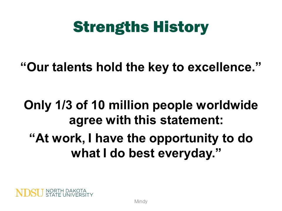 Strengths History Our talents hold the key to excellence.