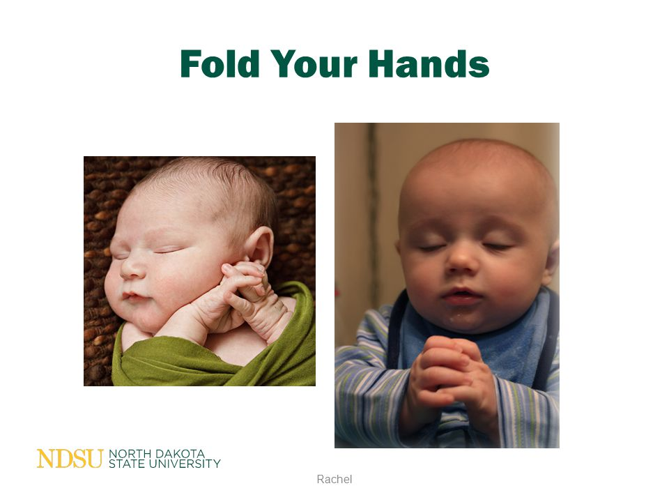 Fold Your Hands Rachel