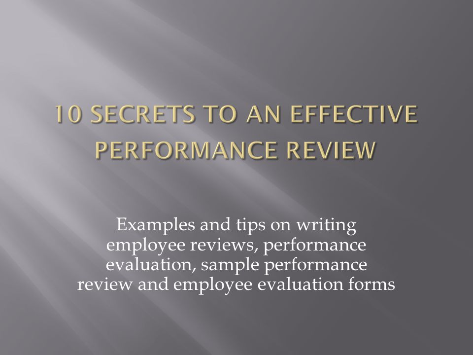 10 Secrets To An Effective Performance Review - Ppt Download