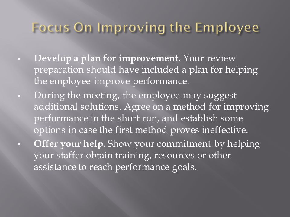 Focus On Improving the Employee
