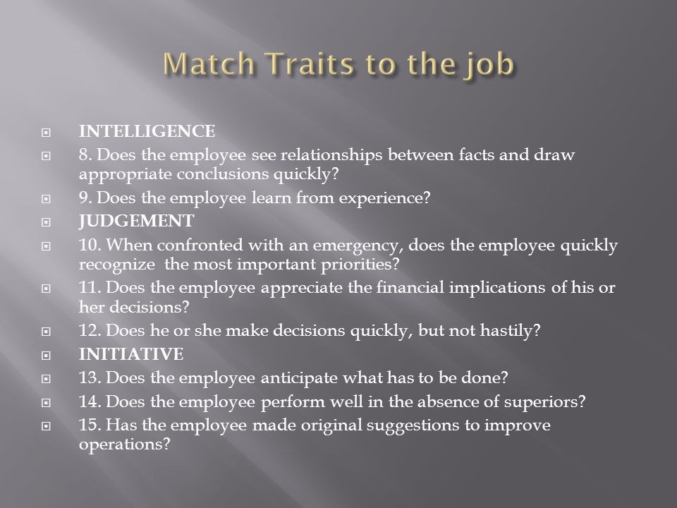 Match Traits to the job INTELLIGENCE