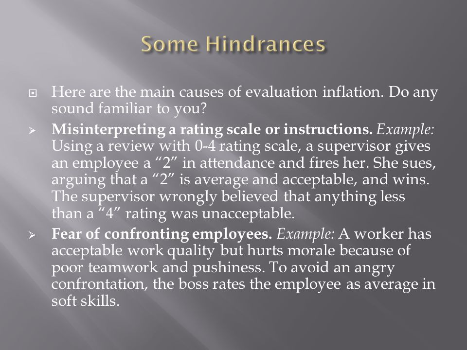 Some Hindrances Here are the main causes of evaluation inflation. Do any sound familiar to you