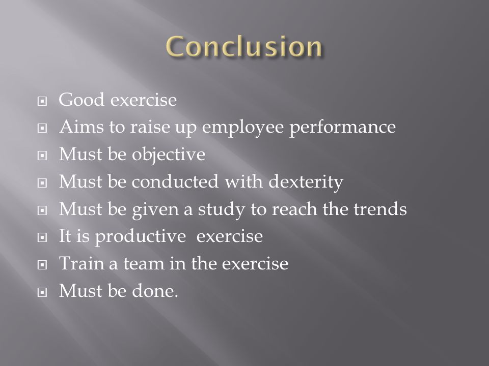 Conclusion Good exercise Aims to raise up employee performance