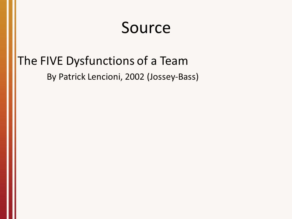 Source The FIVE Dysfunctions of a Team