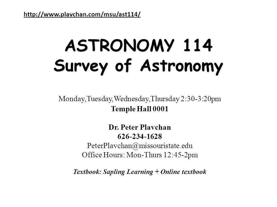ASTRONOMY 114 Survey of Astronomy