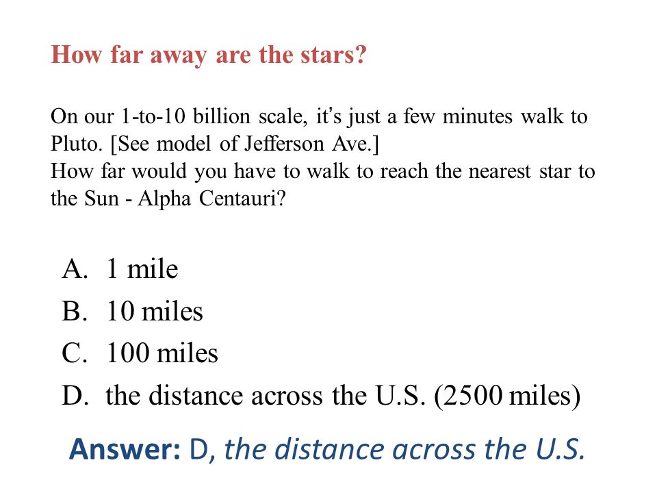 Answer: D, the distance across the U.S.
