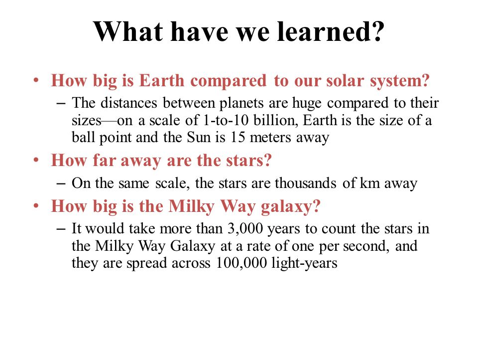 What have we learned How big is Earth compared to our solar system