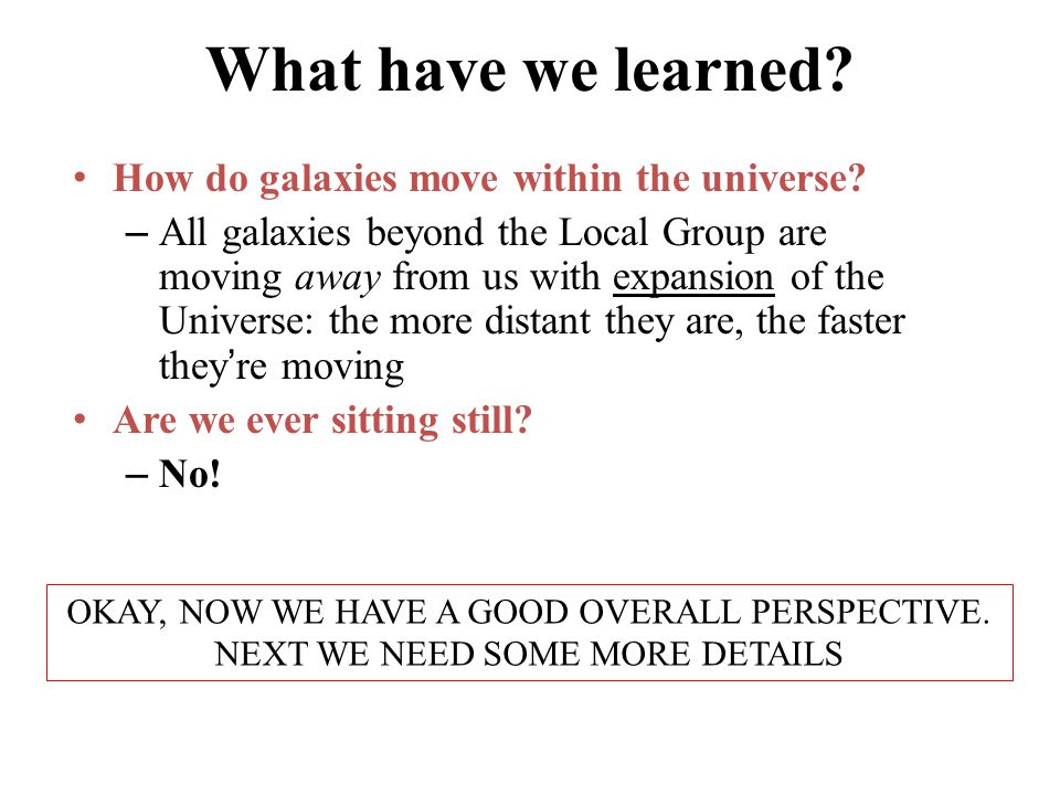 What have we learned How do galaxies move within the universe