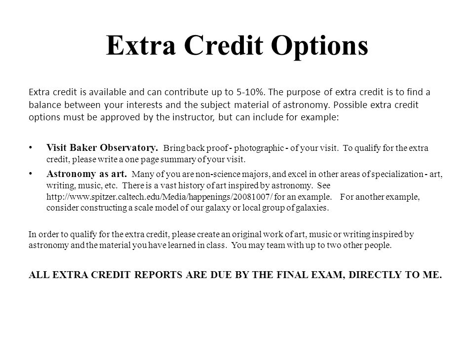 astro 102 extra credit Erth-101 class syllabus, test review, extra credit, helpful study guides 1,2,3,4 daily announcements mw , daily announcements tunight , logging into smartwork5  erth 101 hr (astronomy lecture honors section.