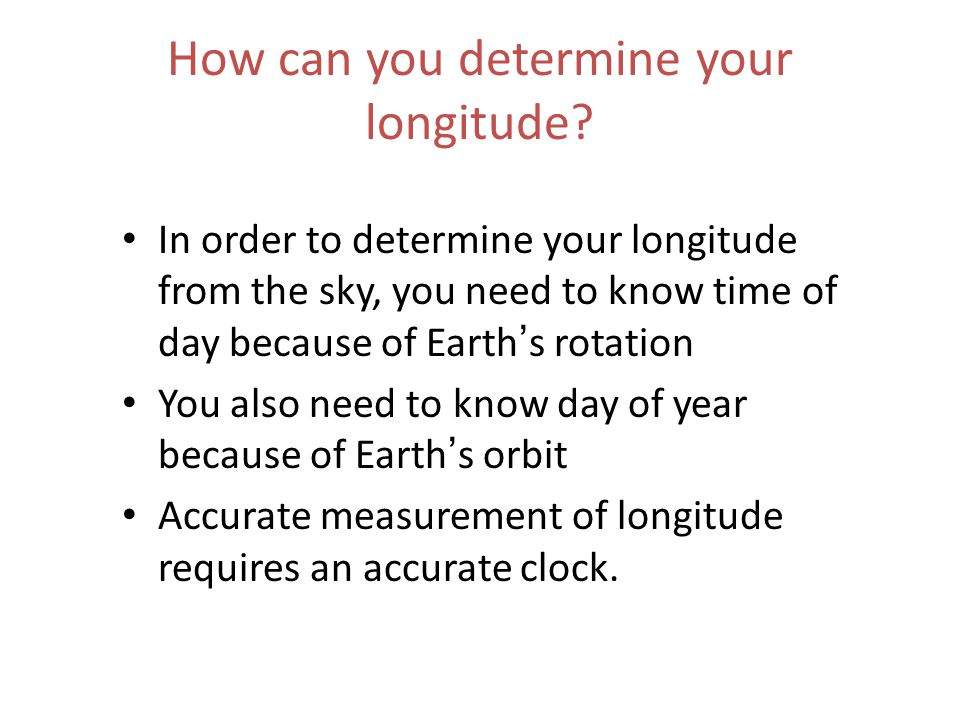 How can you determine your longitude