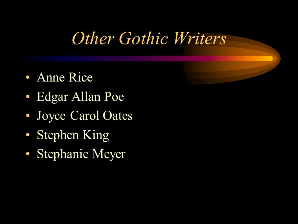 Other Gothic Writers Anne Rice Edgar Allan Poe Joyce Carol Oates