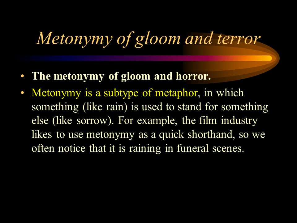 Metonymy of gloom and terror