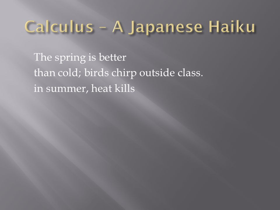 Calculus – A Japanese Haiku