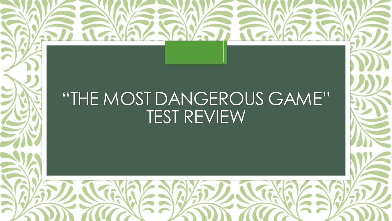 The Most Dangerous Game Test review