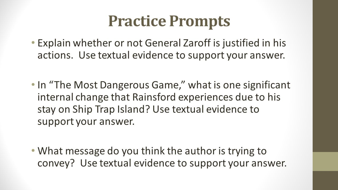 Practice Prompts Explain whether or not General Zaroff is justified in his actions. Use textual evidence to support your answer.