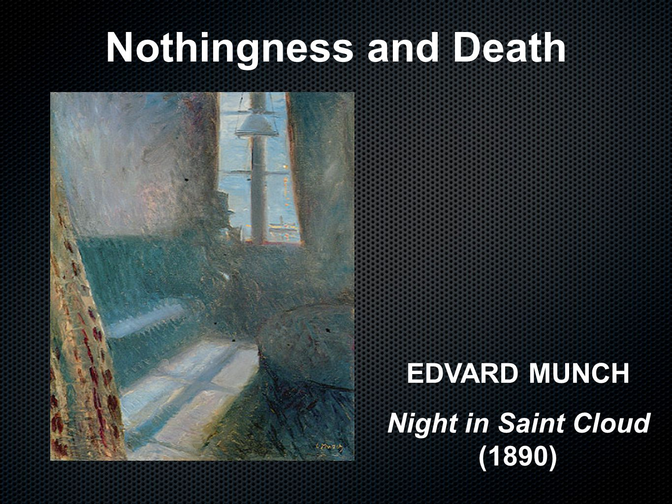 Nothingness and Death EDVARD MUNCH Night in Saint Cloud (1890)