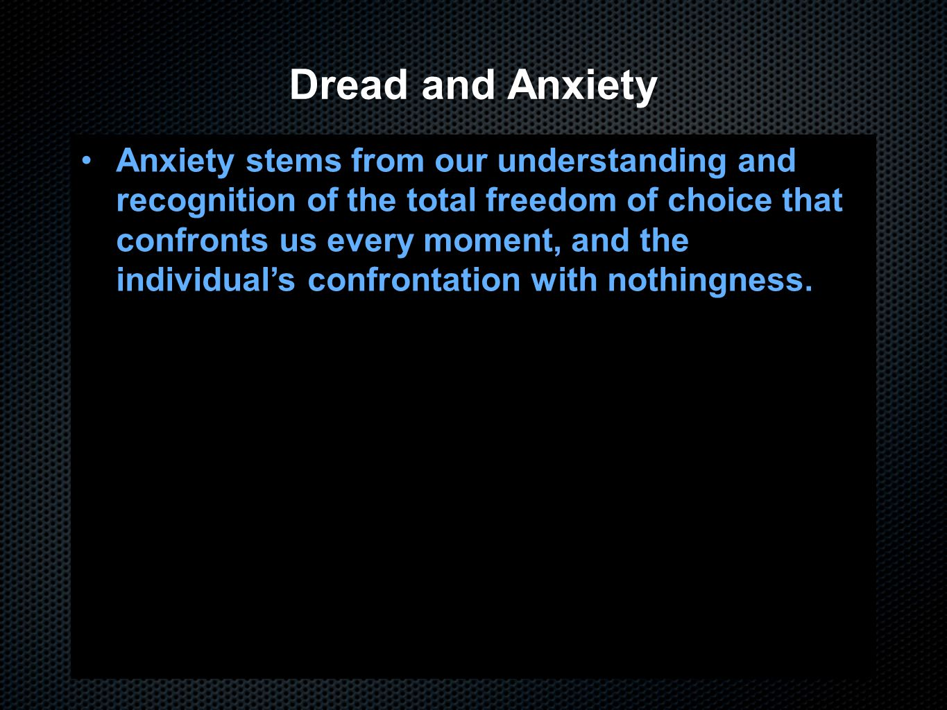 Dread and Anxiety