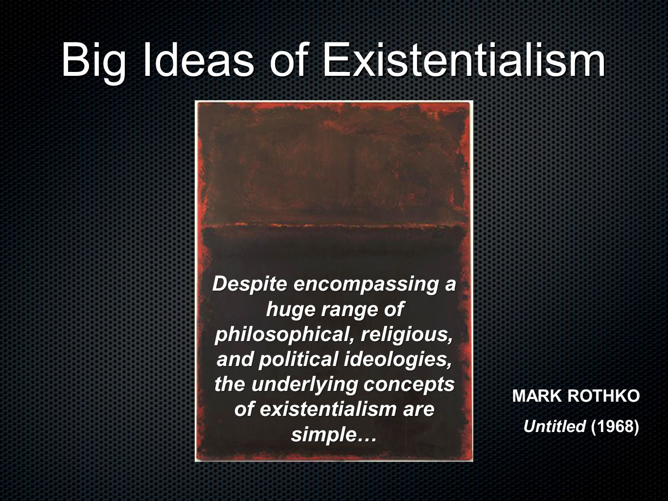 Big Ideas of Existentialism