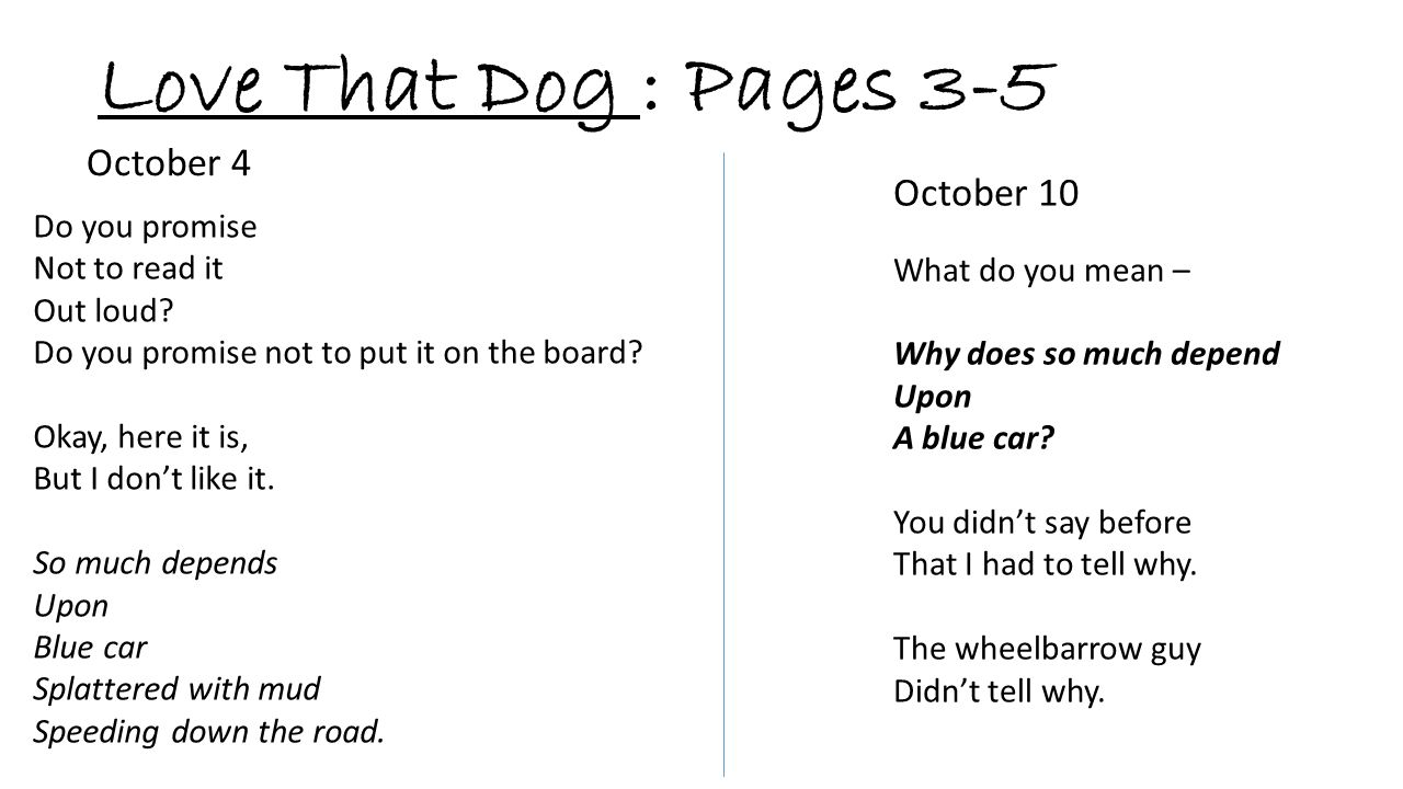 Love That Dog : Pages 3-5 October 4 October 10 Do you promise