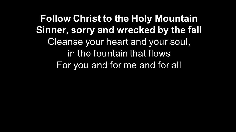 Follow Christ to the Holy Mountain