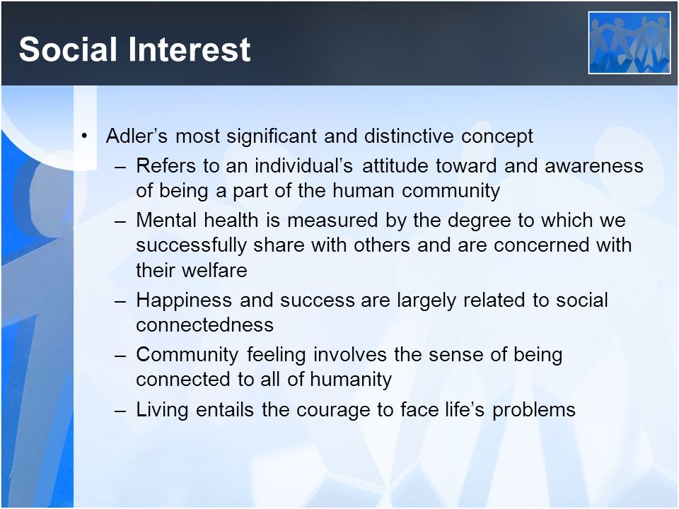 Social Interest Adler's most significant and distinctive concept