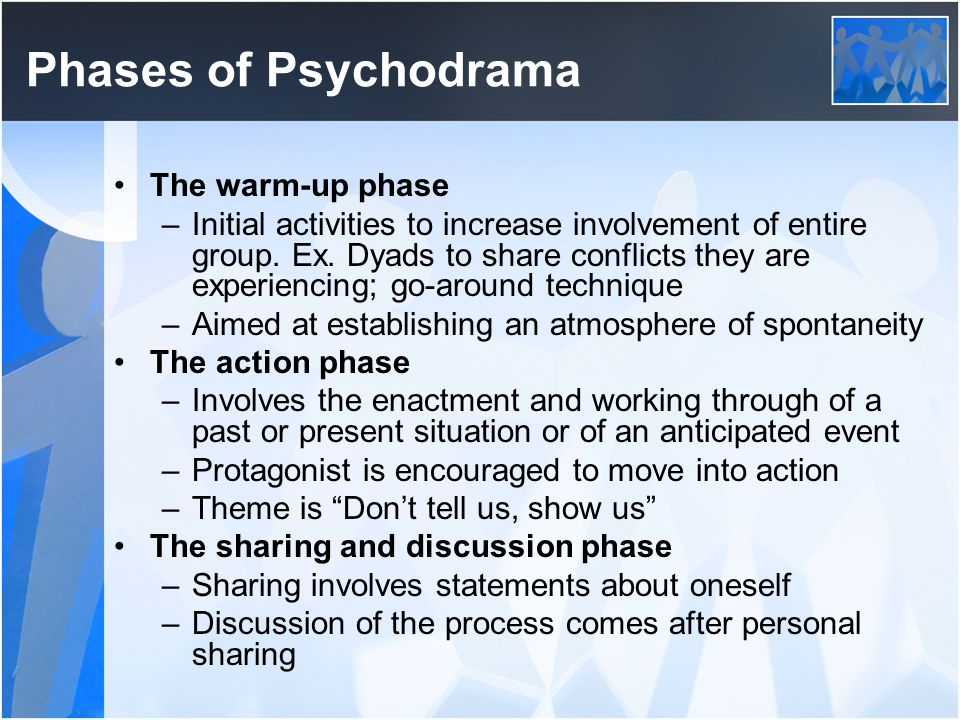 Phases of Psychodrama The warm-up phase
