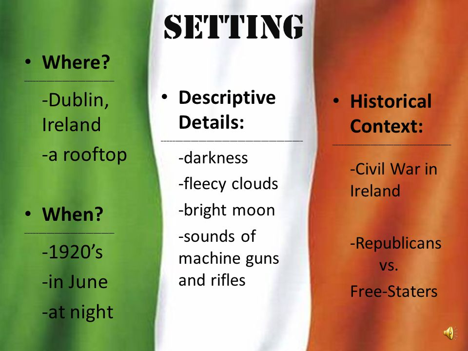 Setting Where -Dublin, Ireland Descriptive Details: