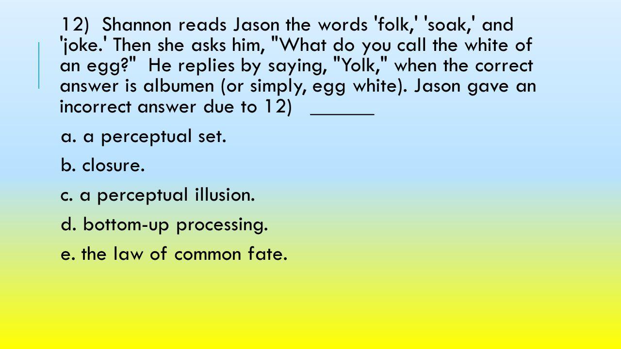 12) Shannon reads Jason the words folk, soak, and joke