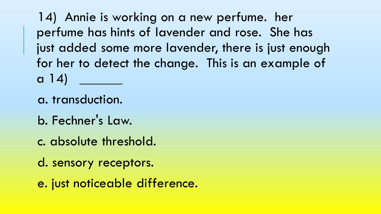 14) Annie is working on a new perfume