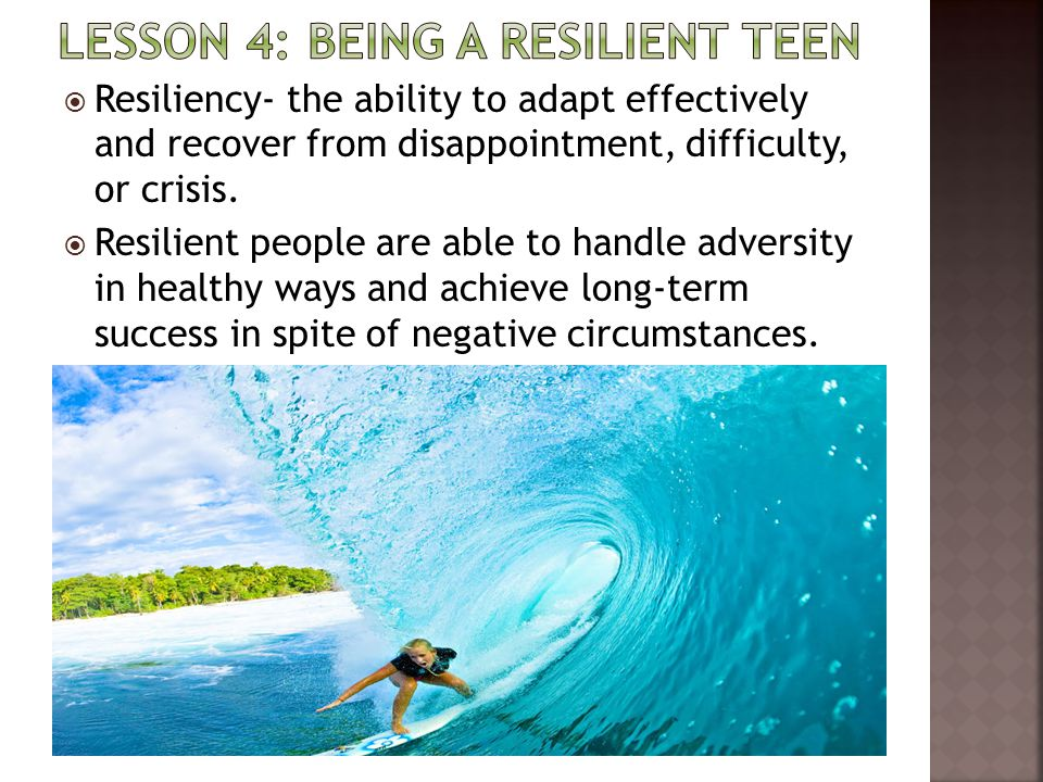 LESSON 4: BEING A RESILIENT TEEN