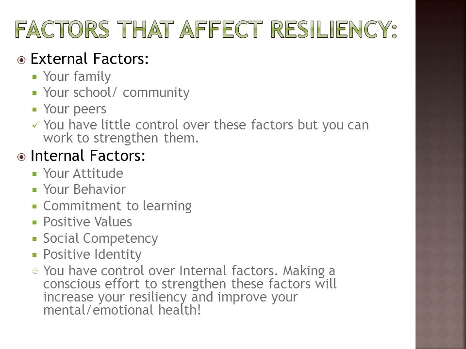 Factors that affect resiliency: