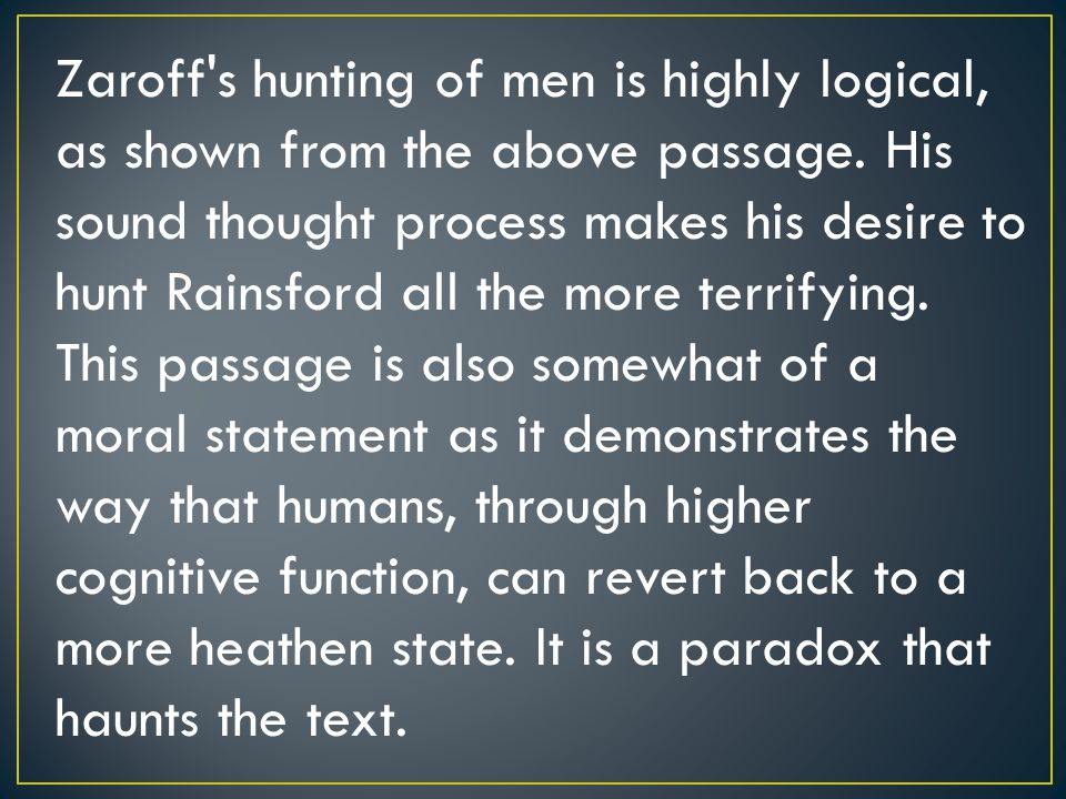 Zaroff s hunting of men is highly logical, as shown from the above passage.