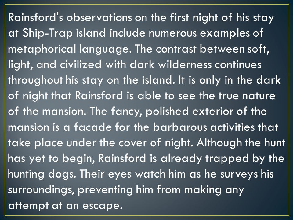 Rainsford s observations on the first night of his stay at Ship-Trap island include numerous examples of metaphorical language.