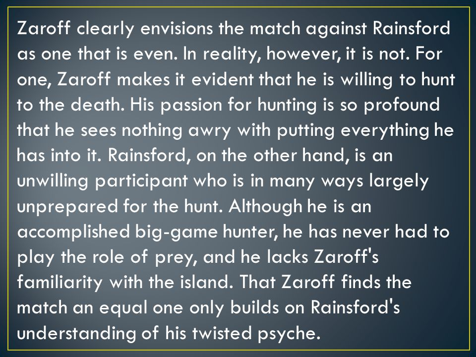 Zaroff clearly envisions the match against Rainsford as one that is even.