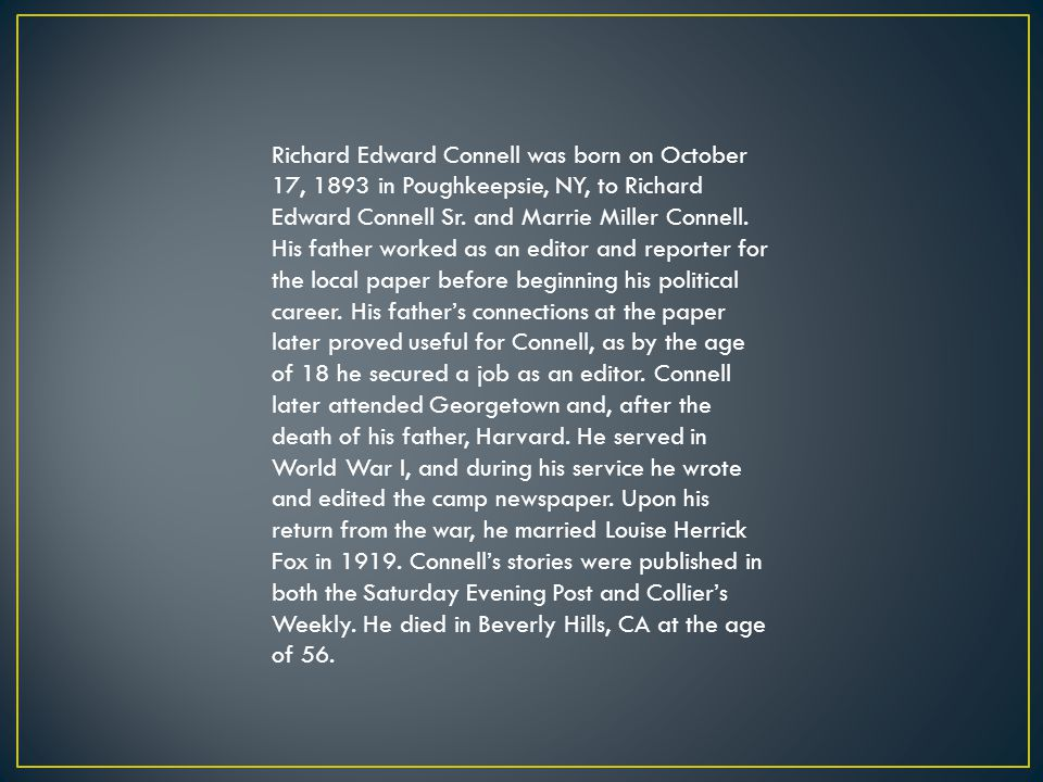 Richard Edward Connell was born on October 17, 1893 in Poughkeepsie, NY, to Richard Edward Connell Sr.