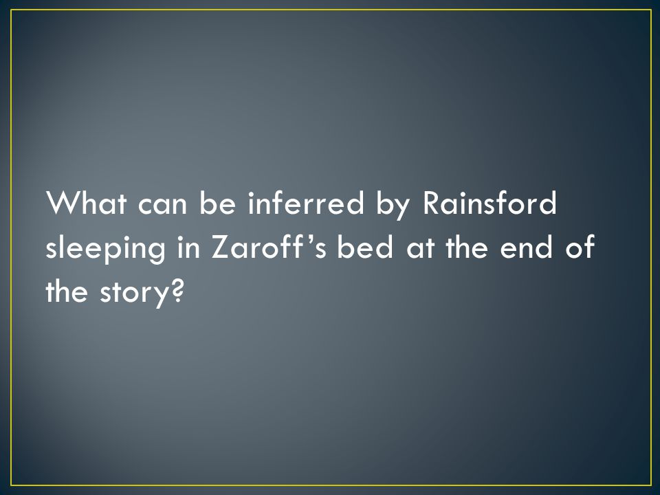 What can be inferred by Rainsford sleeping in Zaroff's bed at the end of the story