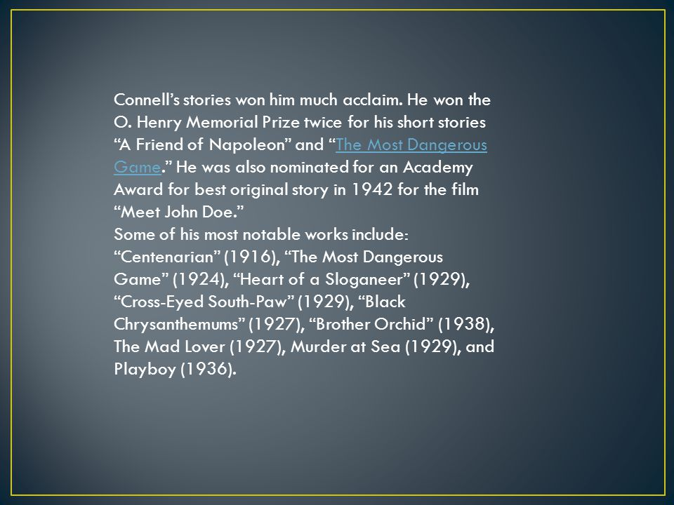 Connell's stories won him much acclaim. He won the O