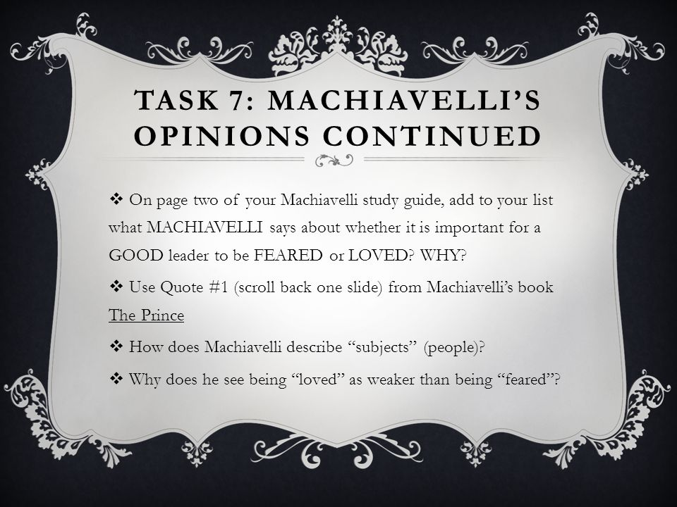 Task 7: Machiavelli's opinions continued