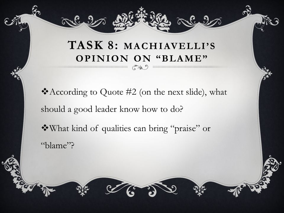TASK 8: Machiavelli's opinion on blame