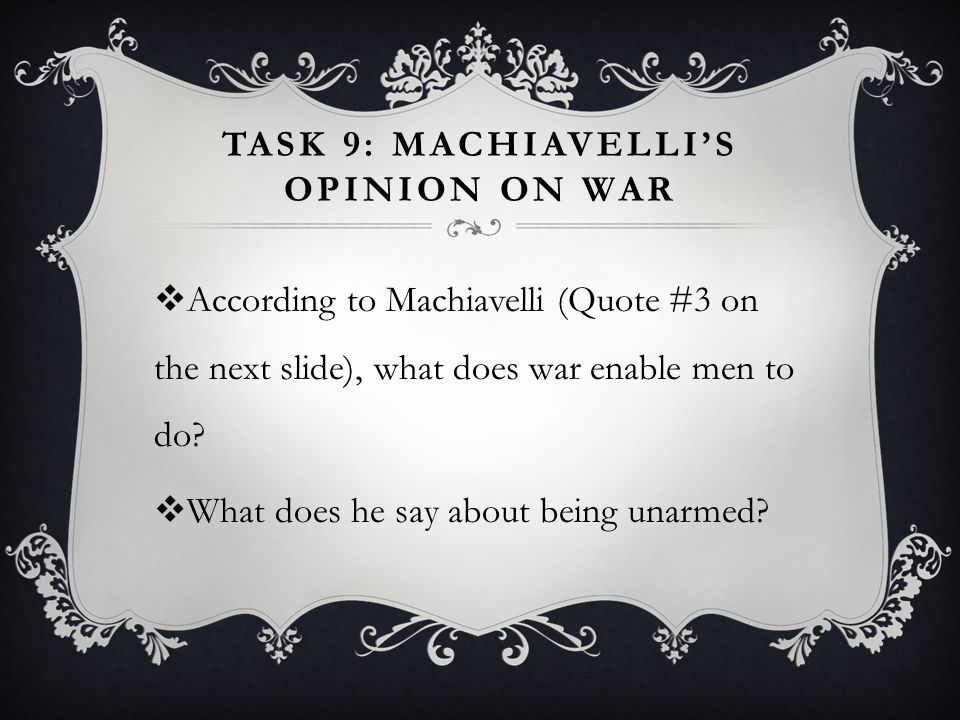 Task 9: Machiavelli's opinion on war