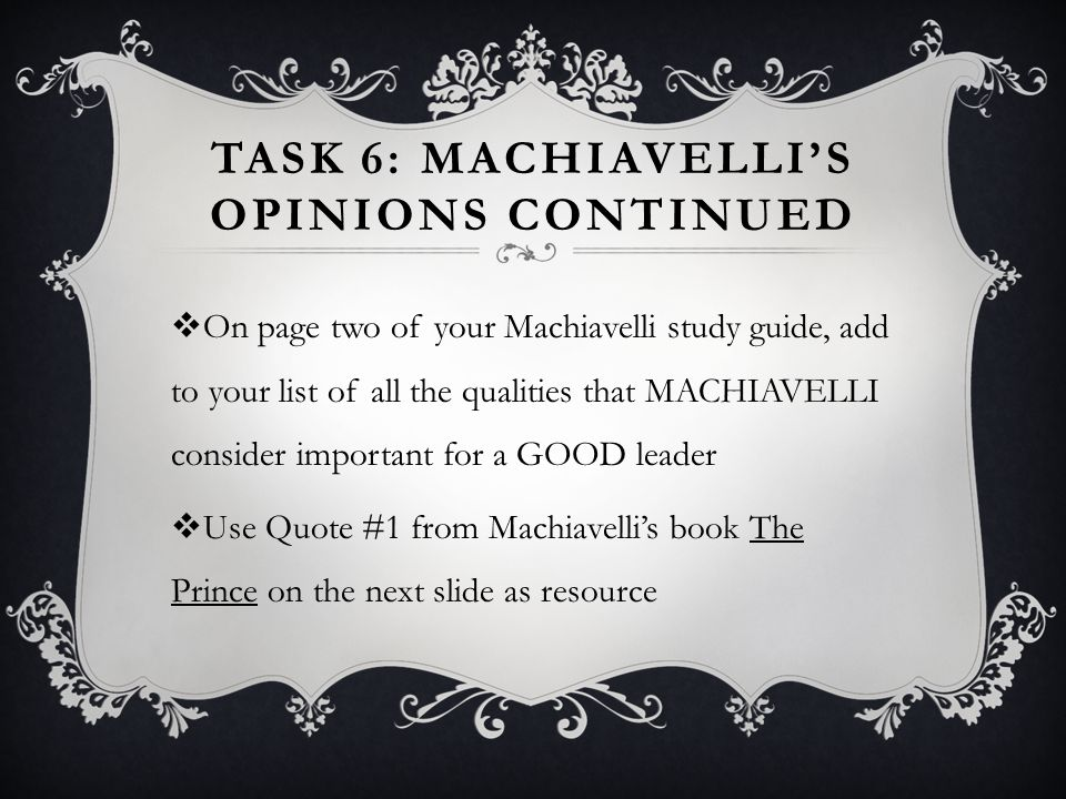 Task 6: Machiavelli's opinions continued